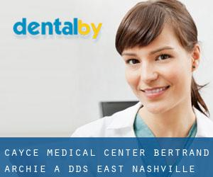 Cayce Medical Center: Bertrand Archie A DDS East Nashville