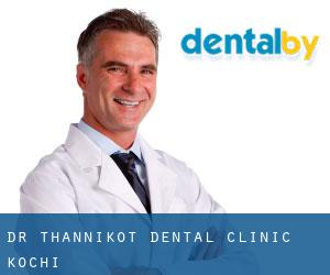 Dr. Thannikot Dental Clinic (Kochi)
