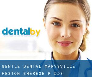 Gentle Dental Marysville: Heston Sherese R DDS