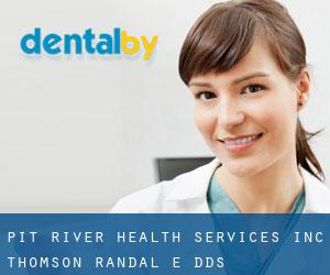 Pit River Health Services Inc: Thomson Randal E DDS