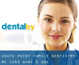 South Point Family Dentistry: Mc Cord Gary E DDS